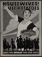 """Four posters (advertisments) that read: """"Eat Potatoes. Save Wheat."""""""