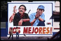 """The Best"" re-election billboard for President Daniel Ortega and Vice President Sergio Ramírez of the Sandinista party, Managua, Nicaragua"