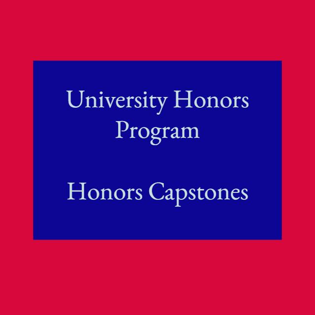 University Honors Program - Honors Capstones