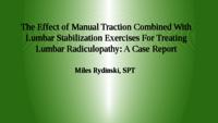 The Effect of Manual Traction Combined with Lumbar Stabilization Exercises for Treating Lumbar Radiculopathy: An Intervention Case Report