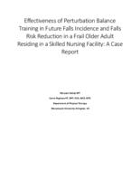 Effectiveness of Perturbation Balance Training in Future Falls Incidence and Falls Risk Reduction in a Frail Older Adult Residing in a Skilled Nursing Facility: A Case Report