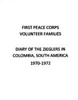 First Peace Corps Volunteer Families: Diary of the Zieglers in Colombia, South America, 1970-1972